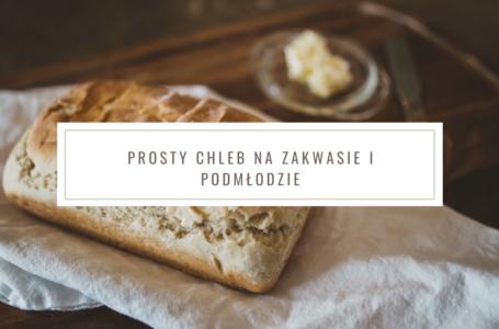 Chleb pszenno żytni na podmłodzie i zakwasie – prosty przepis na chleb